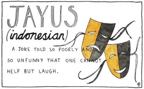 indonesian jayus 490x306 Farklı Kültürlerden Tercüme Edilemeyen Sözcükler
