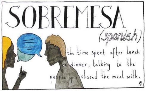 spanish sobremesa 490x305 Farklı Kültürlerden Tercüme Edilemeyen Sözcükler