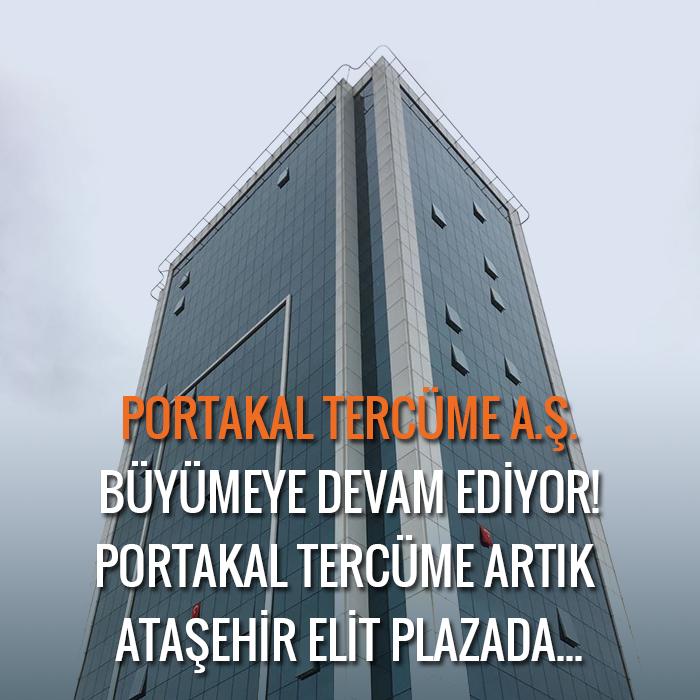 Portakal Tercüme Bürosu artık Ataşehir Elit Plazada...